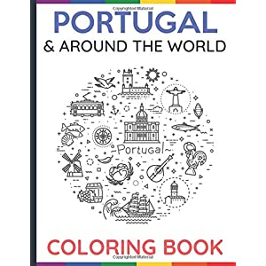 Portugal And Around The World Coloring Book: Travel the Globe and Color In Different Countries and Landmarks. Great for…