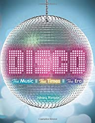 Disco: The Music, The Times, The Era by Johnny Morgan (2011-07-05)