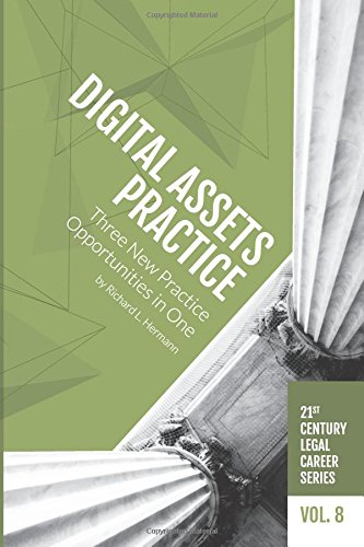 Digital Assets Practice: Three New Practice Opportunities in One (21st Century Legal Career Series) (Volume 8) pdf epub