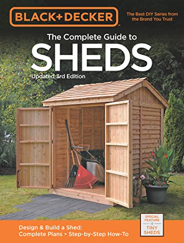 Black & Decker The Complete Guide to Sheds 3rd Edition (Black & Decker Complete Guide) by [Editors of Cpi, Editors of Cool Springs Press]