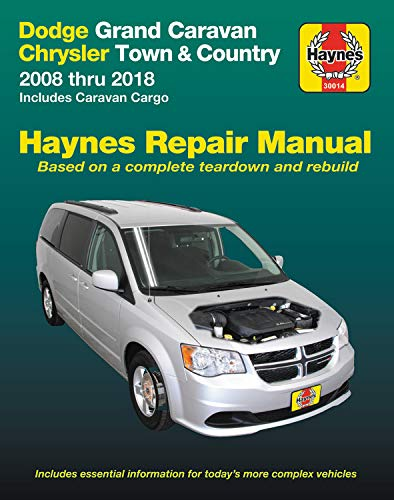 Dodge Town Caravan Country Chrysler (Dodge Grand Caravan & Chrysler Town & Country Haynes Repair Manual: 2008 thru 2018 Includes Caravan Cargo)