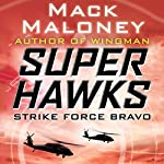 Strike Force Bravo | Mack Maloney