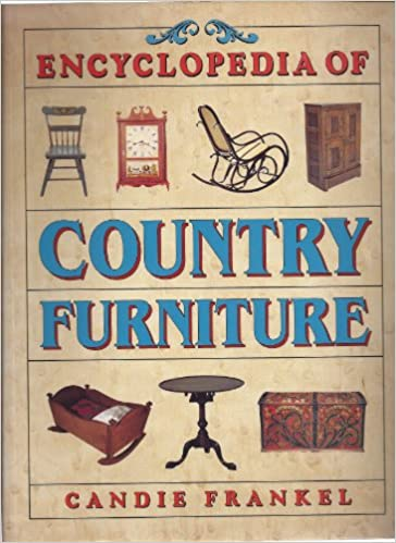 Encyclopedia Of Country Furniture: Candie Frankel: 9781567992618:  Amazon.com: Books