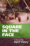 Square in the Face (Claire Montrose Series Book 2)