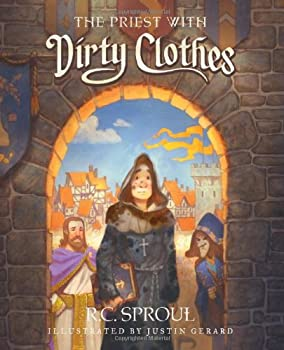 The Priest With Dirty Clothes A Timeless Story Of God's Love And Forgiveness 0849914558 Book Cover