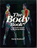 img - for The Body Book: A Fantastic Voyage to the World Within by David Bodanis (1984-09-01) book / textbook / text book