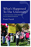 What's Happened To The University?: A sociological exploration of its infantilisation