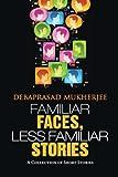 Familiar Faces, Less Familiar Stories, Debaprasad Mukherjee, 1482821095