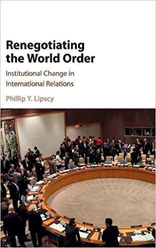 Renegotiating the World Order: Institutional Change in