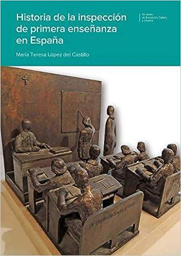 Historia de la inspección de primera enseñanza en España: Amazon.es: María Teresa López Del Castillo: Libros
