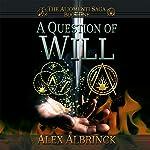 A Question of Will: Aliomenti Saga, Book 1 | Alex Albrinck