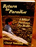 img - for Return to paradise: A biblical foundation for health book / textbook / text book