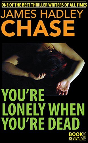 book cover of You\'re Lonely When You\'re Dead