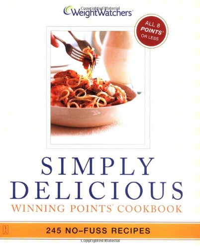 Read Online Simply Delicious: 245 No-Fuss Recipes--All 8 POINTS or Less pdf