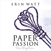 Paper Passion: Das Begehren (Paper-Reihe 4) | Erin Watt