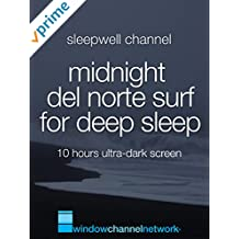 Midnight Del Norte Surf for deep sleep 10 hours ultra-dark screen