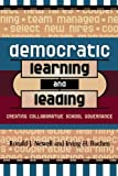Democratic Learning and Leading, Ronald J. Newell and Irving H. Buchen, 1578861292