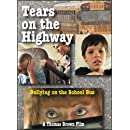 Tears on the Highway: Bullying on the School Bus