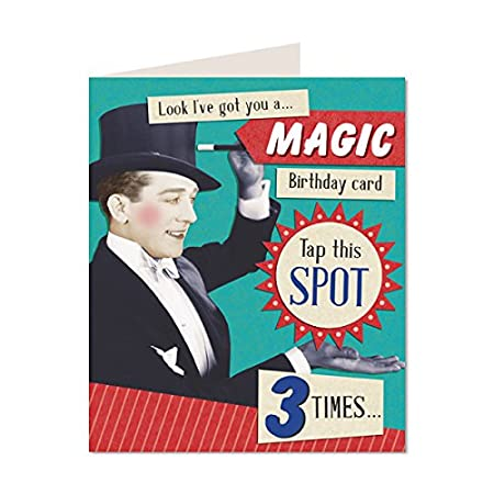 Look Ive Got You A Magic Birthday Card Off Your Rocker Happy
