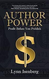 Author Power: Profit Before You Publish by Lynn Isenberg (2014-12-12)