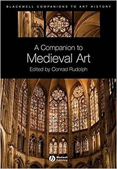 Book A Companion to Medieval Art: Romanesque and Gothic in Northern Europe