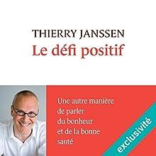 Le défi positif | Livre audio Auteur(s) : Thierry Janssen Narrateur(s) : Marie-Christine Letort