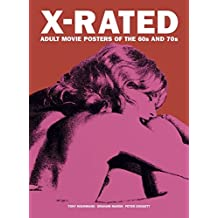 X-rated Adult Movie Posters of the 1960s and 1970s: The Complete Volume