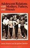 img - for Adolescent Relations with Mothers, Fathers and Friends by James Youniss (1987-02-12) book / textbook / text book