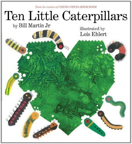 Ten Little Caterpillars by Bill Martin Jr. (8/30/2011)