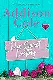 Our Sweet Destiny (Sweet with Heat: Weston Bradens Book 2)