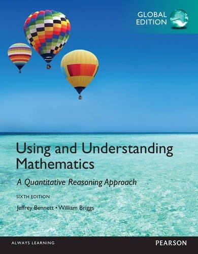 Using and Understanding Mathematics: A Quantitative Reasoning Approach by Jeffrey O. Bennett (2014-11-06)