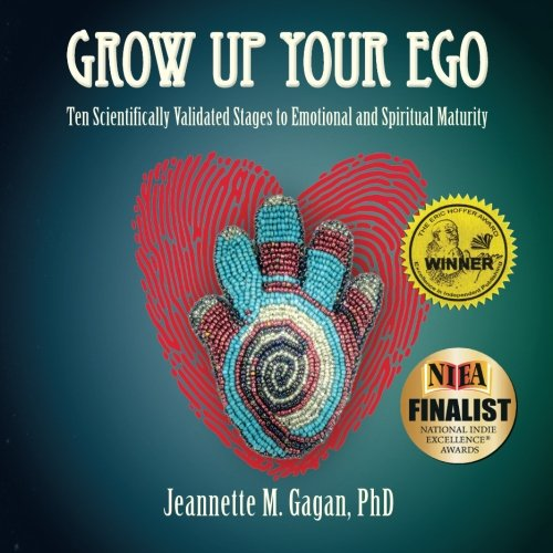 Grow Up Your Ego: Ten Scientifically Validated Stages to Emotional and Spiritual Maturity (Not applicable)