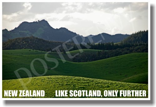 New Zealand - Like Scotland, Only Further - NEW World Travel Poster