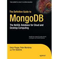 The Definitive Guide to MongoDB: The NoSQL Database for Cloud and Desktop Computing (Expert's Voice in Open Source)