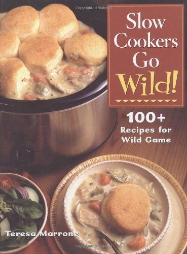 Get slow cookers go wild 100 recipes for wild game pdf hurghada 100 recipes for wild game pdf forumfinder Image collections