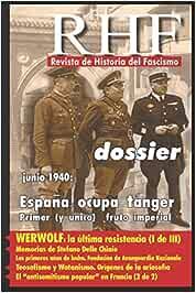 RHF - Revista de Historia del Fascismo: Dossier Junio 1940: España ocupa Tánger. Primero y único fruto imperial: Amazon.es: Milà, Ernesto: Libros