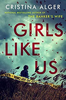 Girls Like Us - Kindle edition by Cristina Alger