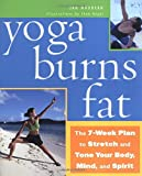 img - for Yoga Burns Fat: The 7-Week Plan to Stretch and Tone Your Body, Mind, and Spirit by Jan Maddern (2002-04-01) book / textbook / text book