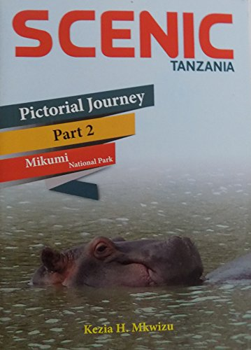 SCENIC TANZANIA: Pictorial Journey, Part 2, Mikumi National Park