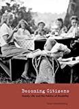 Becoming Citizens: Family Life and the Politics of Disability