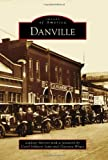 img - for Danville (Images of America) book / textbook / text book