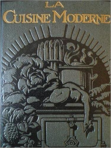 Agreable La Cuisine Moderne Illustrée : Encyclopédie Quillet: 3665375179866:  Amazon.com: Books