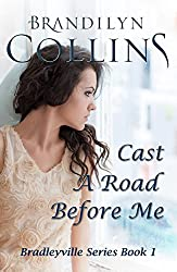 Cast A Road Before Me (Bradleyville Series Book 1)