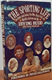 img - for The Sporting Life: The Duke and Jackie, Pee Wee, Razor Phil, Ali, Mushky, Jackson, and Me 1st edition by Rudd, Irving, Fischler, Stan (1990) Hardcover book / textbook / text book