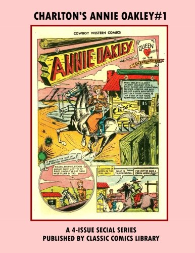 Charlton's Annie Oakley #1:  Special 4 Issue Series: Email Request Our Giant Comic Catalog Or Visit - Oakley Special Issue