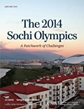 The 2014 Sochi Olympics: A Patchwork of Challenges (CSIS Reports)