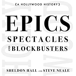 Epics, Spectacles, and Blockbusters: A Hollywood History
