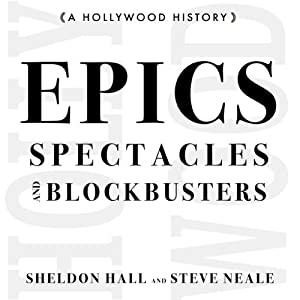 Epics, Spectacles, and Blockbusters: A Hollywood History Audiobook