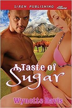 Book A Taste of Sugar (Siren Publishing Allure) by Davis, Wynette (2014)
