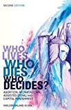 img - for Who Lives, Who Dies, Who Decides?: Abortion, Neonatal Care, Assisted Dying, and Capital Punishment (Sociology Re-Wired) book / textbook / text book